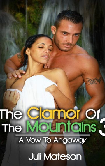 The Clamor Of The Mountains 3: A Vow To Angaway