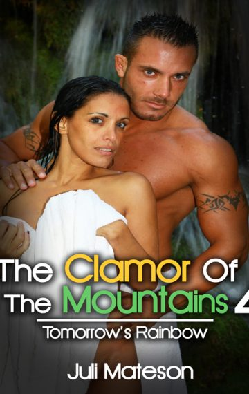 The Clamor Of The Mountains 4: Tomorrow's Rainbow