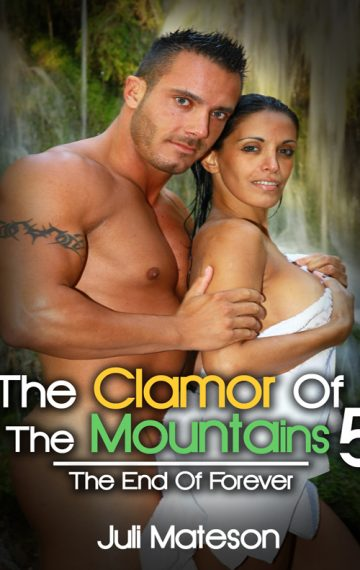 The Clamor Of The Mountains 5: The End of Forever