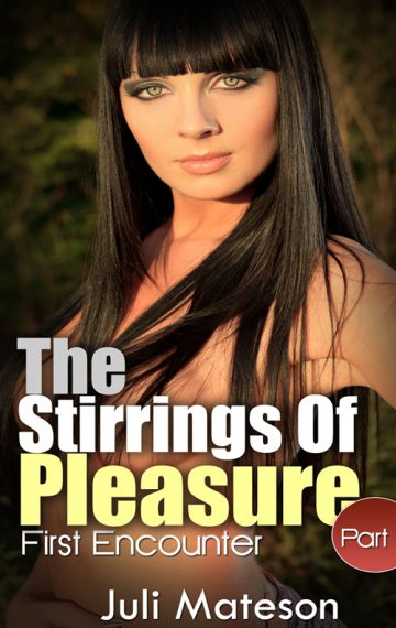 The Stirrings of Pleasure
